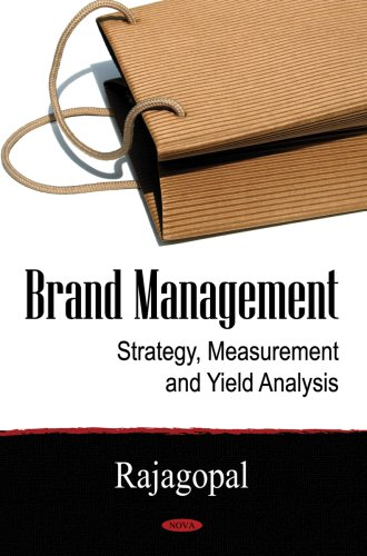 Brand Management: Strategy, Measurement and Yield Analysis (Hardback)