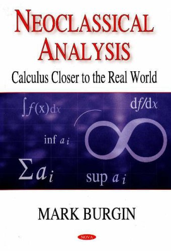 9781600219467: Neoclassical Analysis: Calculus Closer to the Real World