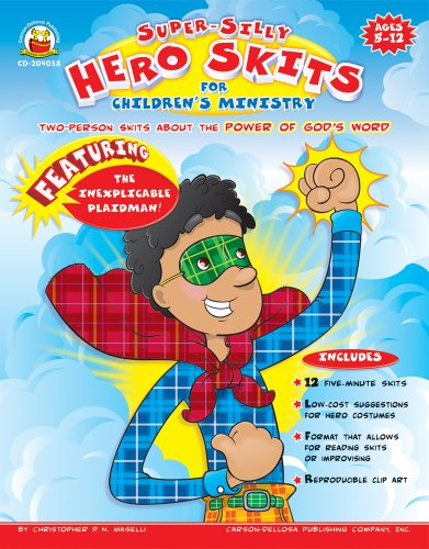 9781600224423: Super-Silly Hero Skits for Children's Ministry, Grades K - 7: Two-Person Skits about the Power of God's Word!