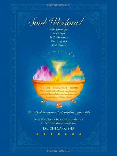 Soul Wisdom I Practical Treasures to Transform Your Life