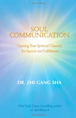9781600230189: Soul Communication: No. II: Opening Your Spiritual Channels for Success and Fulfillment (Soul Wisdom)