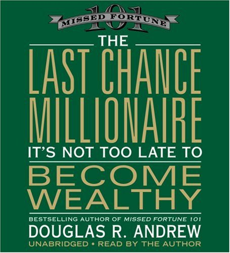 9781600240072: The Last Chance Millionaire: It's Not Too Late to Become Wealthy