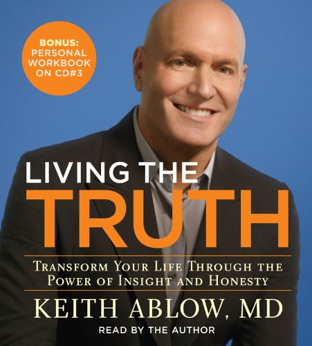 9781600242144: Living the Truth: Transform Your Life Through the Power of Insight and Honesty