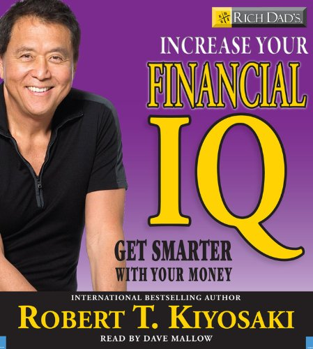 Rich Dad's Increase Your Financial IQ: Get Smarter with Your Money (160024260X) by Kiyosaki, Robert T.