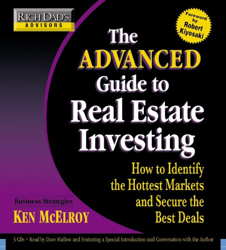 9781600242854: Rich Dad's Advisors: The Advanced Guide to Real Estate Investing: How to Identify the Hottest Markets and Secure the Best Deals