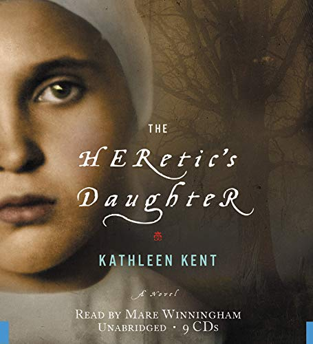 The Heretic's Daughter: A Novel: Kent, Kathleen
