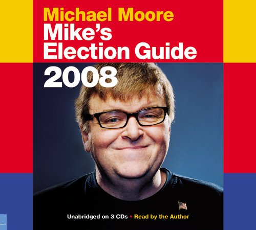 Mike's Election Guide 2008: Moore, Michael