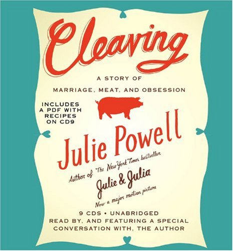 Cleaving: A Story of Marriage, Meat, and Obsession: Powell, Julie