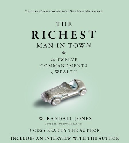 9781600245794: The Richest Man in Town: The Twelve Commandments of Wealth