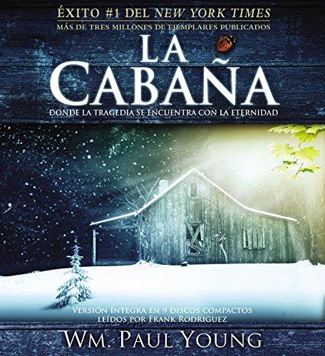 9781600246869: La Cabaña: Donde la Tragedia Se Encuentra Con la Eternidad (Spanish Edition)