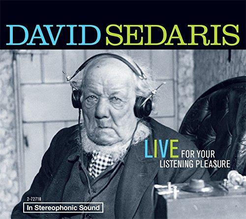 9781600247187: David Sedaris: Live for Your Listening Pleasure