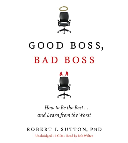 9781600247811: Good Boss, Bad Boss: How to Be the Best... and Learn from the Worst