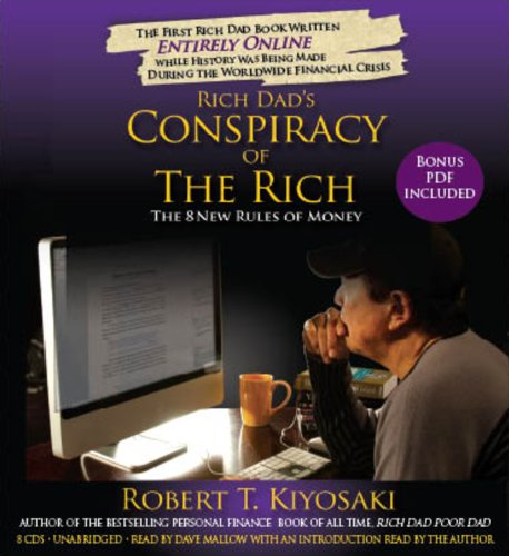 Rich Dad's Conspiracy of the Rich: The 8 New Rules of Money: Kiyosaki, Robert T.