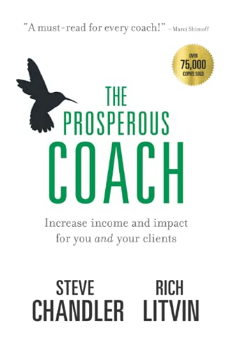 9781600250309: The Prosperous Coach: Increase Income and Impact for You and Your Clients