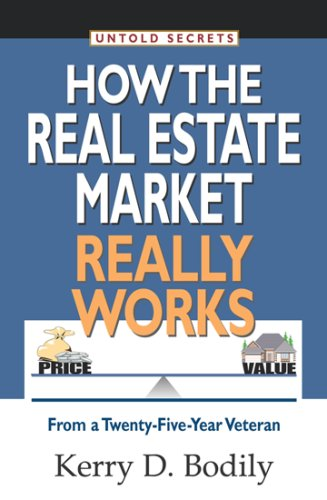 9781600260117: Untold Secrets of How Your Real Estate Market Really Works: From a Twenty-Five-Year Veteran