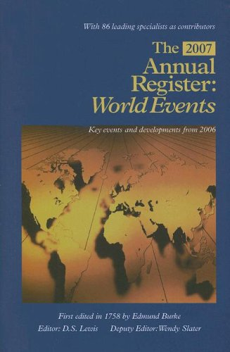 The Annual Register 2007 World Events, Key Events and Developments from 2006: Lewis, D. S. & Wendy ...