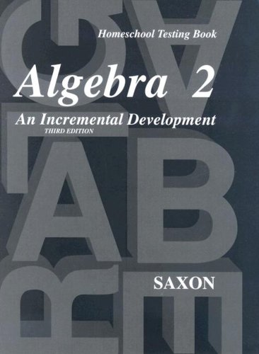 Saxon Algebra 2: Homeschool Testing Book (1600320147) by Jr. John H. Saxon