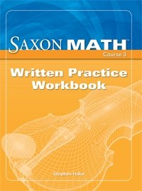 9781600320675: Saxon Math Course 3: Written Practice Workbook (Grade 8)