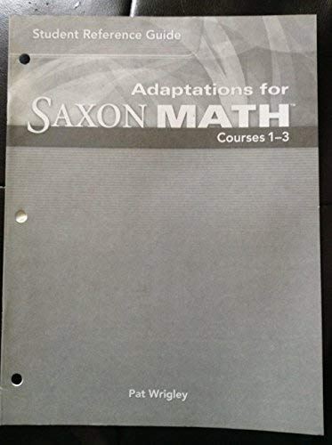 9781600321641: Student Reference Guide Adaptations for Saxon Math Courses 1-3