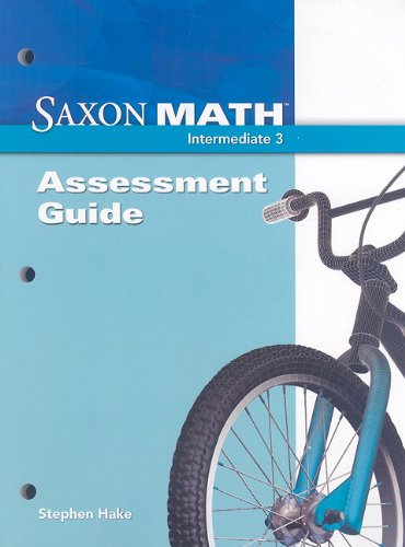 Saxon Math Intermediate 3: Assessment Guide: Hake, Stephen