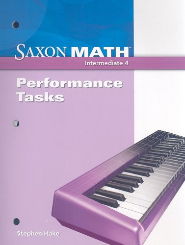 Saxon Math Intermediate 4: Performance Tasks: SAXON PUBLISHERS
