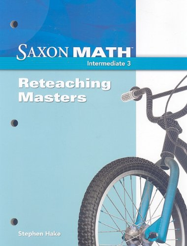 9781600325229: Saxon Math Intermediate 3: Reteaching Masters 2008