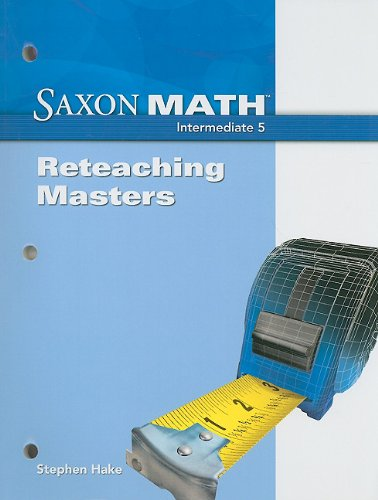 9781600325298: Saxon Math Intermediate 5: Reteaching Masters 2008