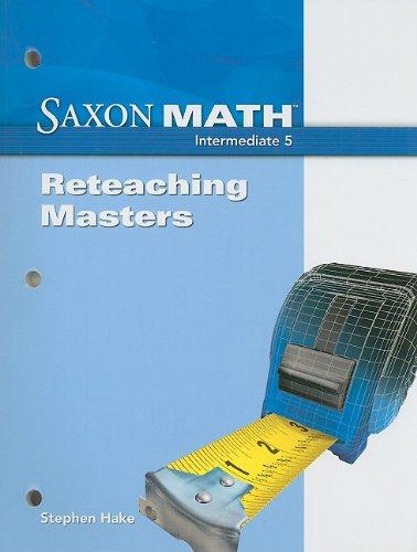 9781600325298: Saxon Math Intermediate 5: Reteaching Masters 2008