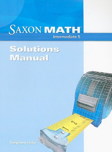 9781600325557: Saxon Math Intermediate 5: Solution Manual 2008