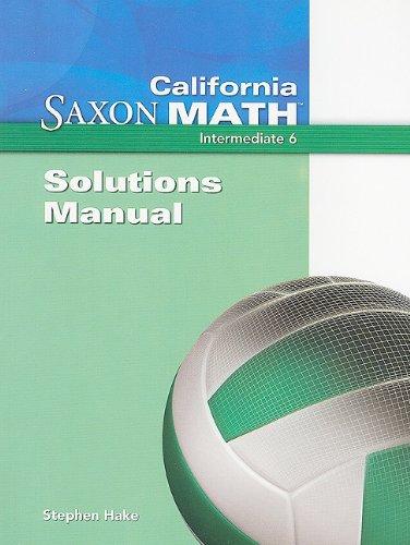 9781600325571: Saxon Math 6 California: Solutions Manual 2008