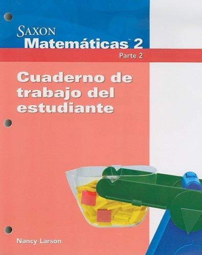 Saxon Matematicas 2 Parte 2, Cuaderno de: SAXON PUBLISHERS