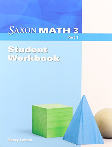 Saxon Math, Grade 3: Student Workbook, Part 1 (9781600325786) by Nancy Larson