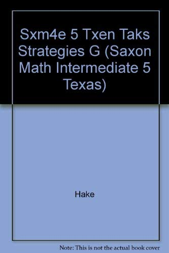 Saxon Math Intermediate 5 Texas: TAKS Strategies: SAXON PUBLISHERS
