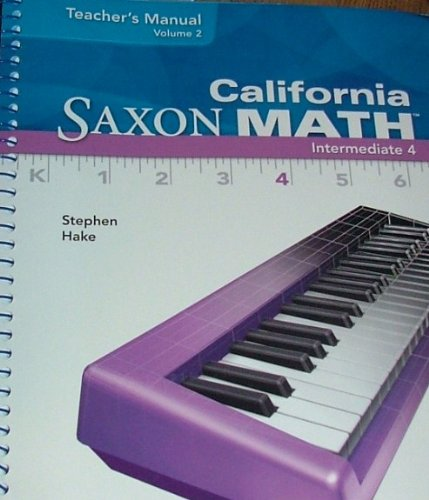 9781600326158: California Saxon Math Intermediate 4 Teacher's Manual Volume 2