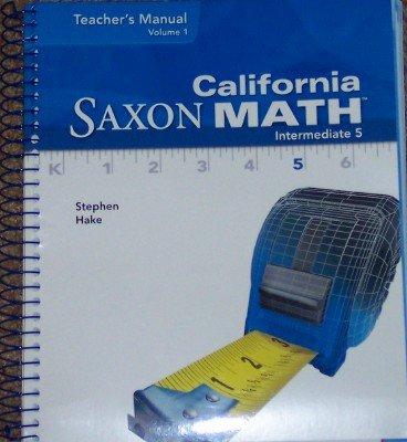 9781600326219: Saxon Math Intermediate 5 California: Teacher Manual Vol. 1 2008