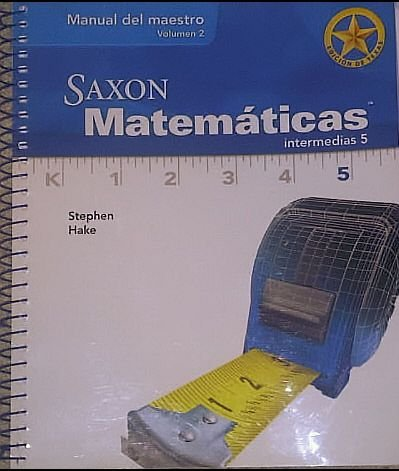 Saxon Math Intermediate 5 Texas: Teacher Manual: SAXON PUBLISHERS