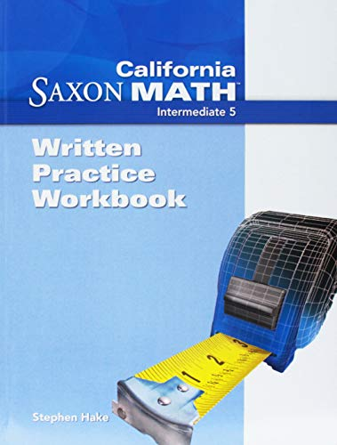 9781600326882: Saxon Math Intermediate 5 California: Written Practice Workbook