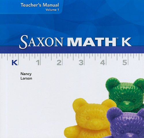 Saxon Math K, Vol. 1, Teacher's Manual: Larson, Nancy