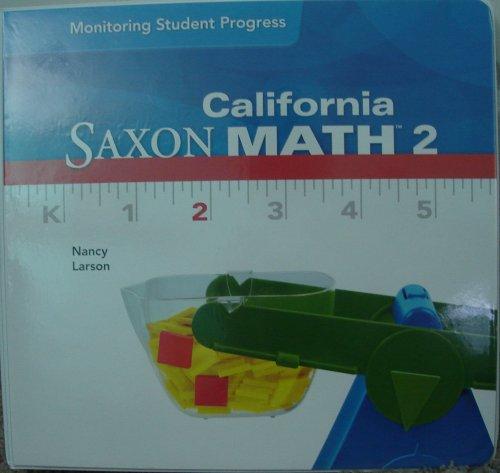 California Saxon Math 2 (Monitoring Student Progress): Nancy Larson