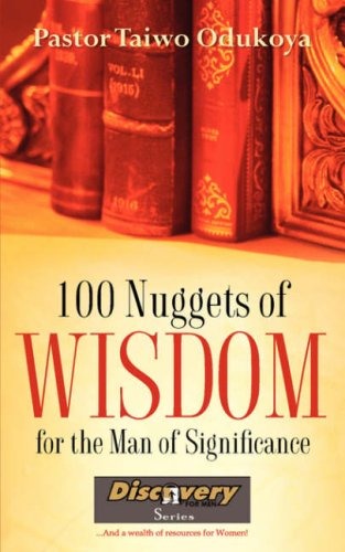 100 NUGGETS OF WISDOM For the Man of Significance: Taiwo Odukoya