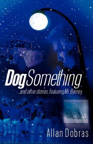 9781600340543: Dog Something