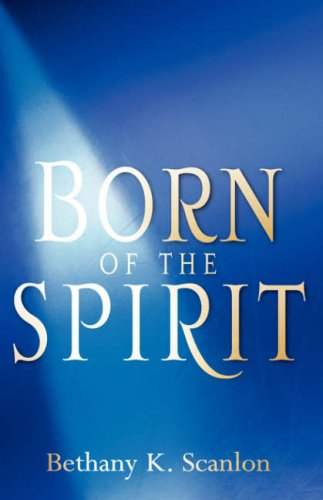 9781600340932: Born of the Spirit