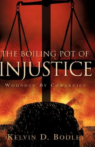 9781600341786: The Boiling Pot of Injustice