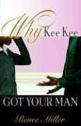 9781600341960: Why Kee Kee Got Your Man
