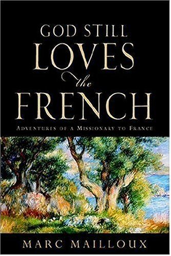 9781600342844: God Still Loves The French