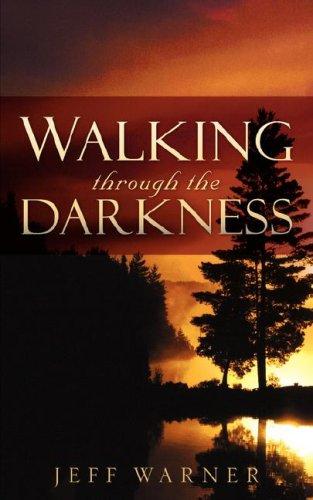 9781600343605: Walking Through the Darkness