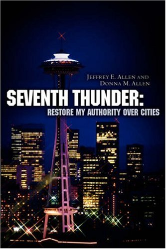 9781600343971: Seventh Thunder: Restore My Authority Over Cities