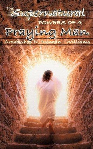 9781600344046: The Supernatural Powers of a Praying Man
