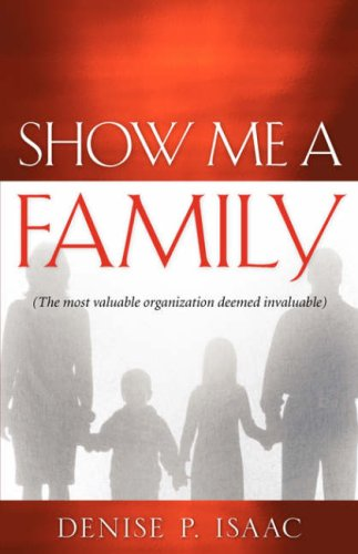 Show Me a Family: Isaac, Denise P.