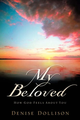 9781600344831: My Beloved: How God Feels About You